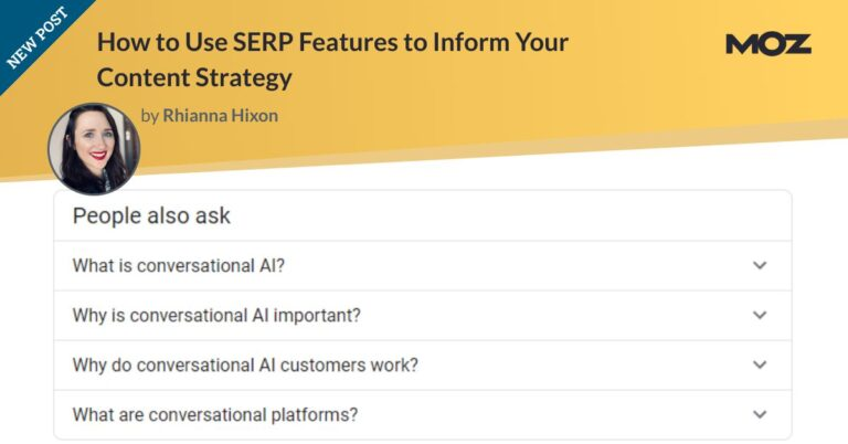 How to Use SERP Features to Inform Your Content Strategy